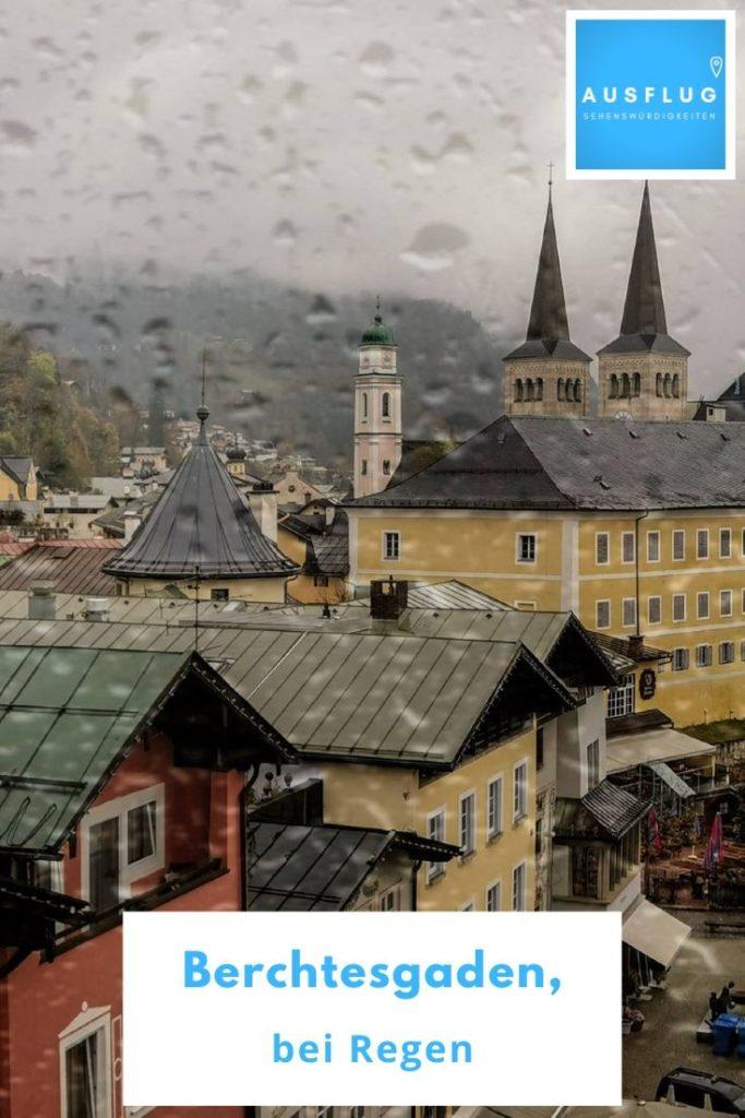 Ausflugsziele Berchtesgaden bei schlechtem Wetter - merk dir diese Tipps für deinen nächsten Regentag in Bayern